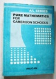 Pure Mathematics for Cameroon Schools