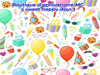 Boutique d'anniversaire MC ( sweet happy days )