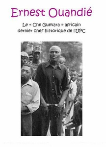 Dvd Documentaire - Ernest Ouandie : Le « Che Guevara » Africain - 1h 38 Min