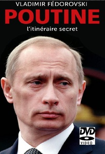 DVD DOCUMENTAIRE - LE SYSTEME POUTINE : L'itineraire secret (98 min)