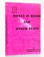 Money is Blood and Other Plays